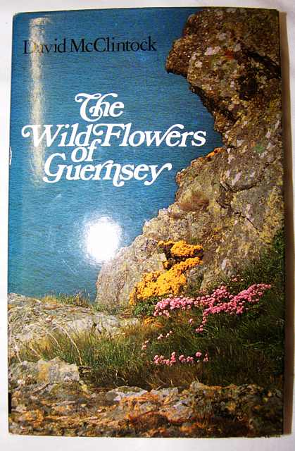 The Wild Flowers of Guernsey.