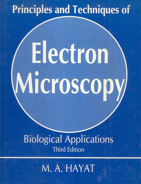 Principles and Techniques of Electron Microscopy.