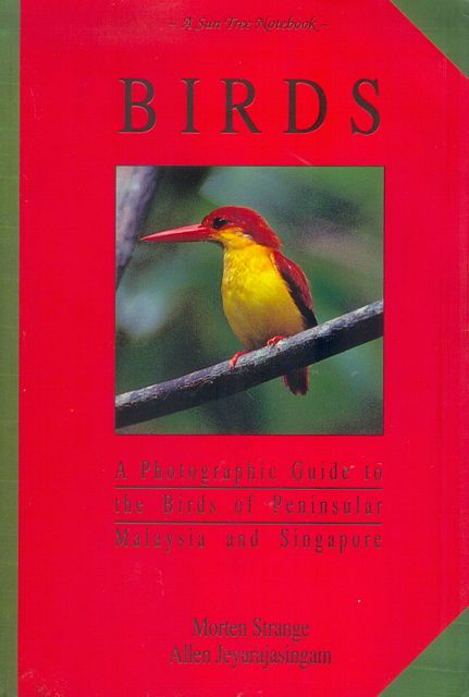 A Photographic Guide to the Birds of Peninsular Malaysia and Singapore.