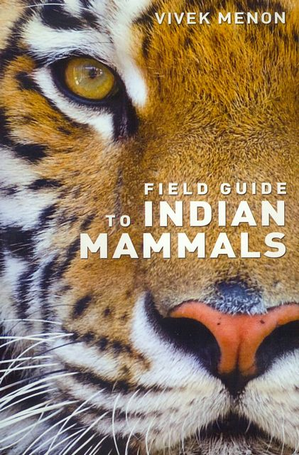 Field Guide to Indian Mammals.