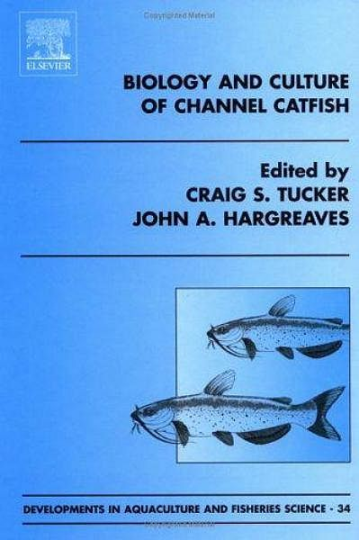 Biology and Culture of Channel Catfish.