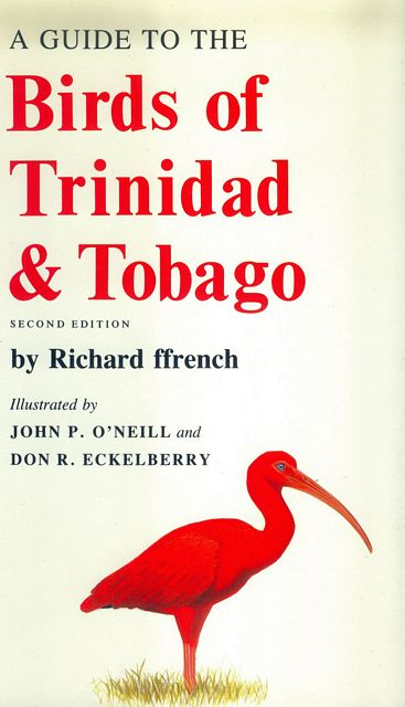 A Guide to the Birds of Trinidad and Tobago (Comstock books) Richard Ffrench, John P. O'Neill and Don R. Eckelberry