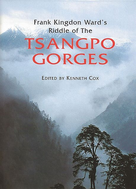 Frank Kingdon Ward's Riddle of the Tsangpo Gorges.
