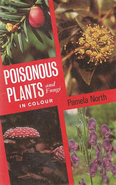 Poisonous Plants and Fungi.