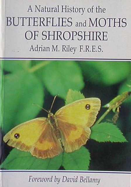 A Natural History of the Butterflies and Moths of Shropshire.