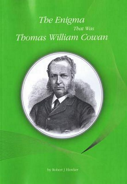 The Enigma that was Thomas William Cowan.
