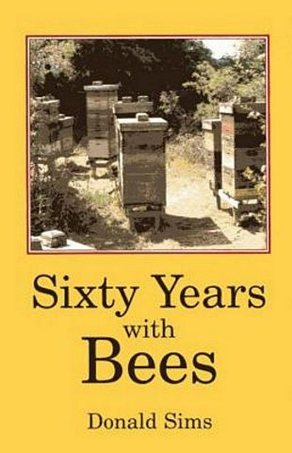 Sixty Years with Bees.