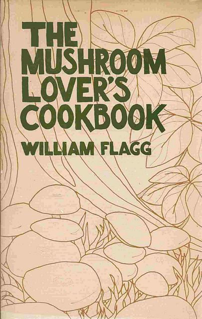 The Mushroom Lover's Cookbook.