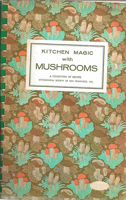 Kitchen Magic with Mushrooms.