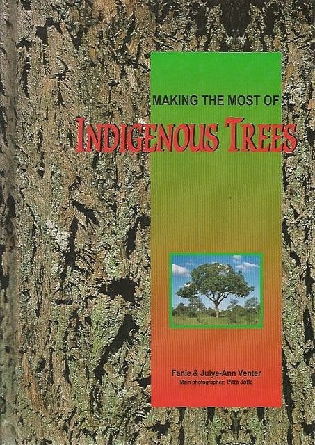 Making the Most of Indigenous Trees.