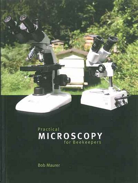 Practical Microscopy for Beekeepers.