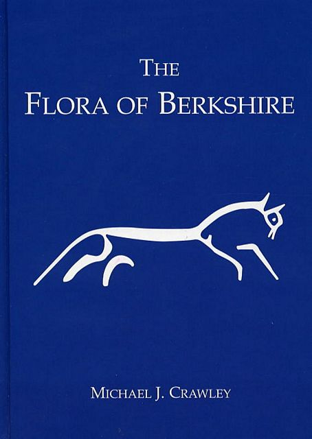 The Flora of Berkshire. Including those parts of modern Oxfordshire that lie to the south of the River Thames.