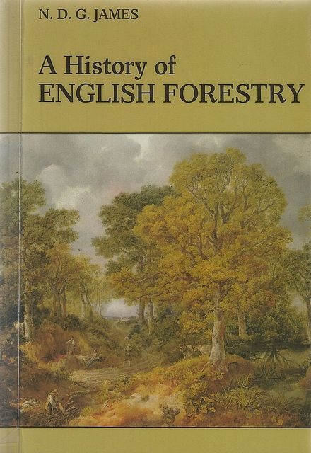 A History of English Forestry.