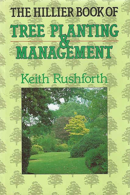 The Hillier Book of  Tree Planting & Management.