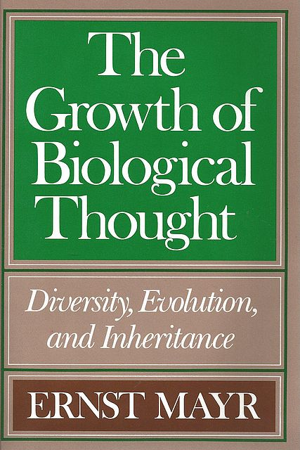 The Growth of Biological Thought.