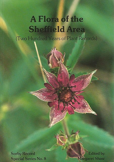 A Flora of the Sheffield Area (Two Hundred Years of Plant Records).
