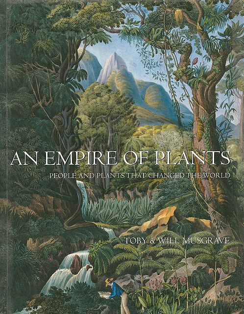 An Empire of Plants.