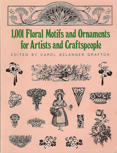 1,001 Floral Motifs and Ornaments for Artists and Craftspeople.