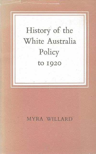 History of the White Australia Policy to 1920.