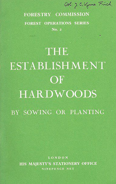 The Establishment of Hardwoods, by Sowing or Planting.