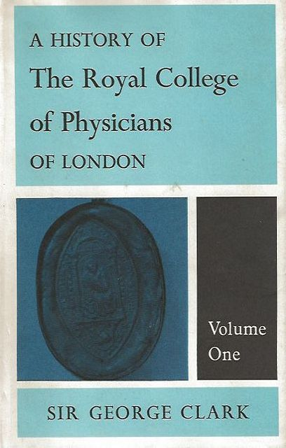 A History of The Royal College of Physicians of London.