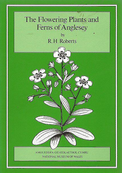The Flowering Plants and Ferns of Anglesey.