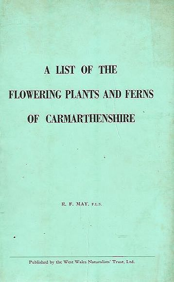 A List of the Flowering Plants and Ferns of Carmarthenshire.