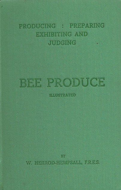 Producing, Preparing, Exhibiting and Judging Bee Produce.