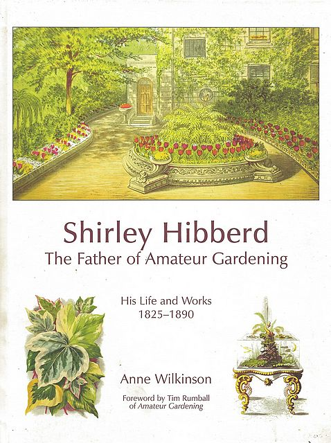 Shirley Hibberd, The Father of Amateur Gardening.