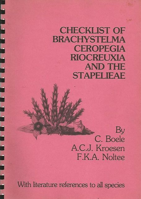 Checklist of Brachystelma R.Br., Ceropegia L., Riocreuxia Decne. and the genera of the Stapelieae s.s.(Asclepiadaceae).
