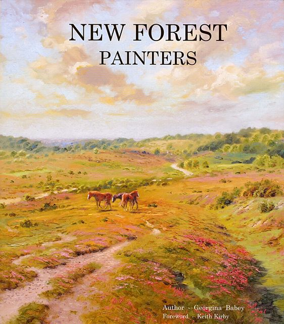 New Forest Painters. A Celebration of the New Forest National Park.