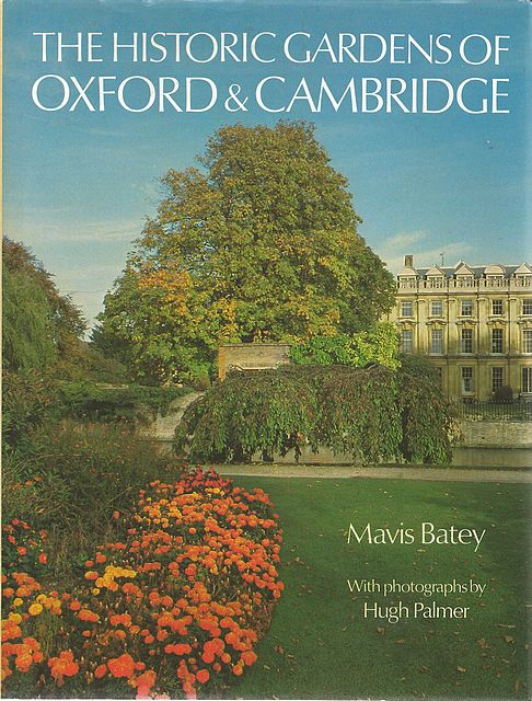 The Historic Gardens of Oxford and Cambridge.
