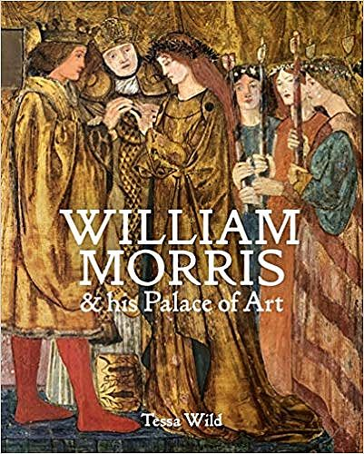 William Morris and his Palace of Art.