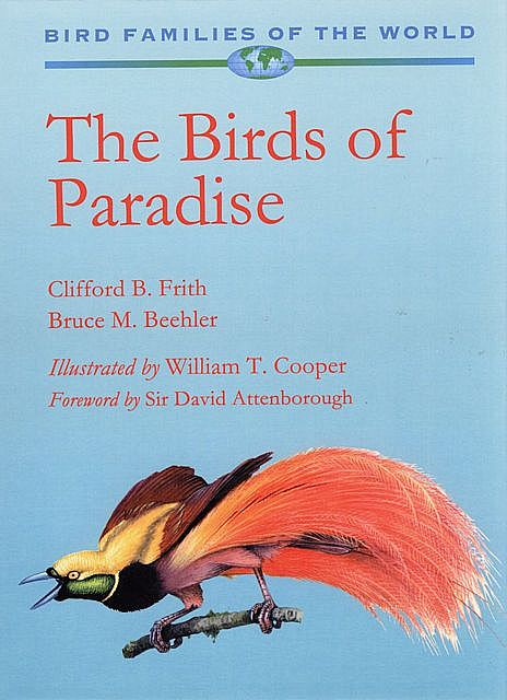 The Birds of Paradise. Paradisaeidae.