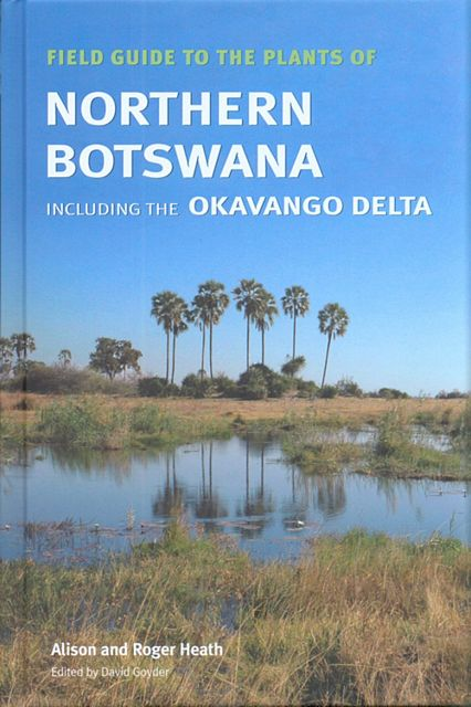 Field Guide to the Plants of Northern Botswana.
