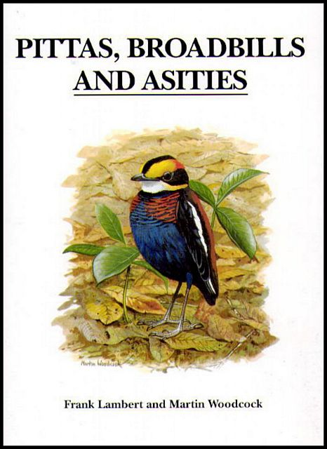 Pittas, Broadbills and Asities.