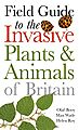 Field Guide to Invasive Plants & Animals in Britain.