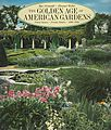 The Golden Age of American Gardens.