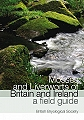 Mosses and Liverworts of Britain and Ireland.